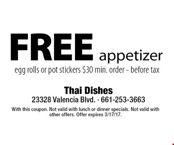 FREE appetizer, egg rolls or pot stickers. $30 min. order. Before tax. With this coupon. Not valid with lunch or dinner specials. Not valid with other offers. Offer expires 3/17/17.