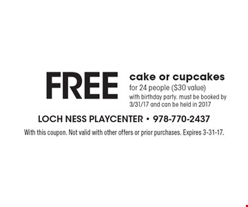 Free cake or cupcakes for 24 people ($30 value) with birthday party. Must be booked by 3/31/17 and can be held in 2017. With this coupon. Not valid with other offers or prior purchases. Expires 3-31-17.