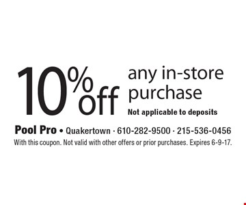 10% off any in-store purchase. Not applicable to deposits. With this coupon. Not valid with other offers or prior purchases. Expires 6-9-17.