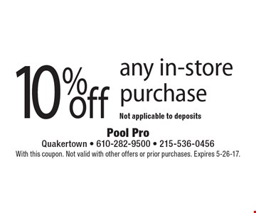 10% off any in-store purchase. Not applicable to deposits. With this coupon. Not valid with other offers or prior purchases. Expires 5-26-17.