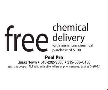 Free chemical delivery with minimum chemical purchase of $100. With this coupon. Not valid with other offers or prior services. Expires 5-26-17.
