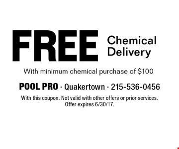Free Chemical Delivery with minimum chemical purchase of $100. With this coupon. Not valid with other offers or prior services. Offer expires 6/30/17.