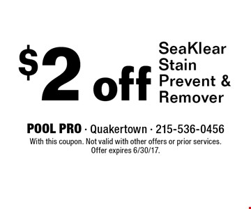 $2 off SeaKlear Stain Prevent & Remover. With this coupon. Not valid with other offers or prior services. Offer expires 6/30/17.