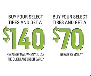 Buy 4 select tires and get a $140 rebate by mail