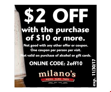 $2 OFF with the purchases of $10 or more
