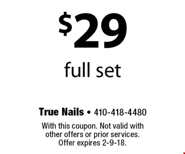 $29 full set. With this coupon. Not valid with other offers or prior services. Offer expires 2-9-18.