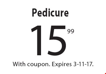 15.99 Pedicure. With coupon. Expires 3-11-17.