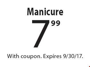 7.99 Manicure. With coupon. Expires 9/30/17.