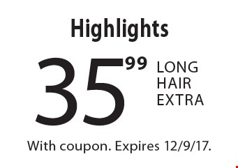 35.99 Highlights Long Hair Extra. With coupon. Expires 12/9/17.