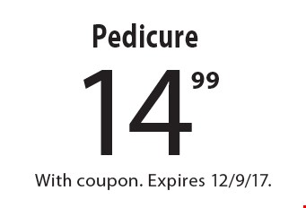 14.99 Pedicure. With coupon. Expires 12/9/17.