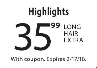 Highlights 35.99. Long Hair Extra. With coupon. Expires 2/2/18.