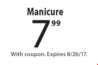 7.99 Manicure. With coupon. Expires 8/26/17.