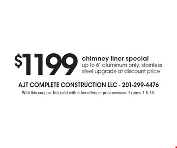 $1199 chimney liner specialup to 6