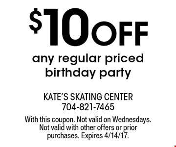 $10 off any regular priced birthday party. With this coupon. Not valid on Wednesdays. Not valid with other offers or prior purchases. Expires 4/14/17.