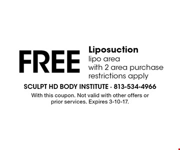 Free Liposuction. Lipo area with 2 area purchase. Restrictions apply. With this coupon. Not valid with other offers or prior services. Expires 3-10-17.