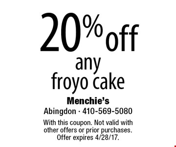 20% off any froyo cake. With this coupon. Not valid with other offers or prior purchases. Offer expires 4/28/17.