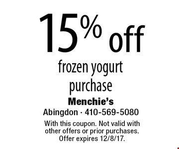 15% off frozen yogurt purchase. With this coupon. Not valid with other offers or prior purchases. Offer expires 12/8/17.