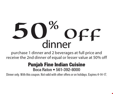 50% off dinner purchase 1 dinner and 2 beverages at full price and receive the 2nd dinner of equal or lesser value at 50% off . Dinner only. With this coupon. Not valid with other offers or on holidays. Expires 4-14-17.
