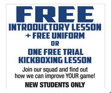 Free Introductory Lesson + Free Uniform or One Free Trial Kickboxing Lesson