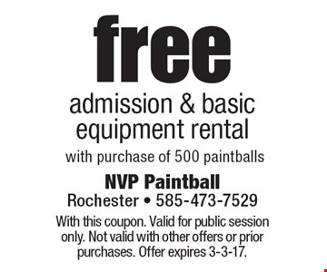 free admission & basic equipment rental with purchase of 500 paintballs. With this coupon. Valid for public session only. Not valid with other offers or prior purchases. Offer expires 3-3-17.