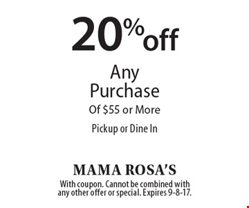 20% off Any Purchase Of $55 or More Pickup or Dine In. With coupon. Cannot be combined with any other offer or special. Expires 9-8-17.