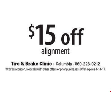 $15 off alignment. With this coupon. Not valid with other offers or prior purchases. Offer expires 4-14-17.