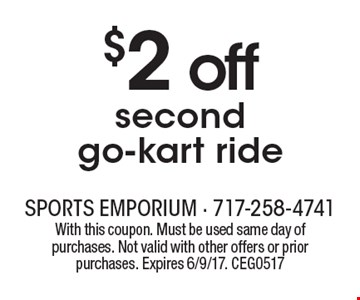 $2 off second go-kart ride. With this coupon. Must be used same day of purchases. Not valid with other offers or prior purchases. Expires 6/9/17. CEG0517