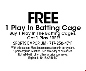 FREE 1 Play In Batting Cage. Buy 1 Play In The Batting Cages, Get 1 Play FREE!. With this coupon. Must become a customer in our system. 1/person/group. Must be used same day of purchases. Not valid with other offers or prior purchases. Expires 6-30-17. CRB0517