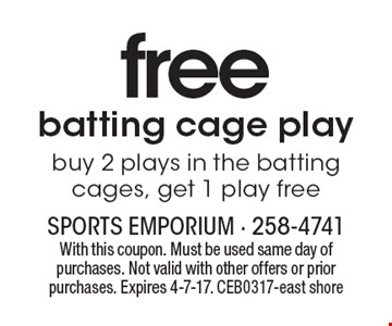 free batting cage playbuy 2 plays in the batting cages, get 1 play free. With this coupon. Must be used same day of purchases. Not valid with other offers or prior purchases. Expires 4-7-17. CEB0317-east shore