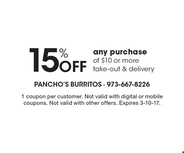 15% Off any purchase of $10 or more, take-out & delivery. 1 coupon per customer. Not valid with digital or mobile coupons. Not valid with other offers. Expires 3-10-17.