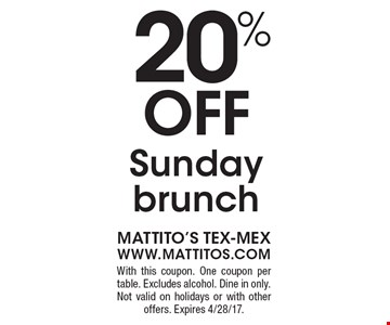 20% off Sunday brunch. With this coupon. One coupon per table. Excludes alcohol. Dine in only. Not valid on holidays or with other offers. Expires 4/28/17.