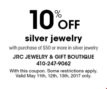 10% off silver jewelry with purchase of $50 or more in silver jewelry. With this coupon. Some restrictions apply. Valid May 11th, 12th, 13th, 2017 only.