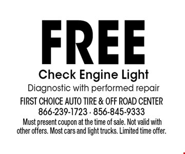 FREE Check Engine Light Diagnostic with performed repair.Must present coupon at the time of sale. Not valid with other offers. Most cars and light trucks. Limited time offer.