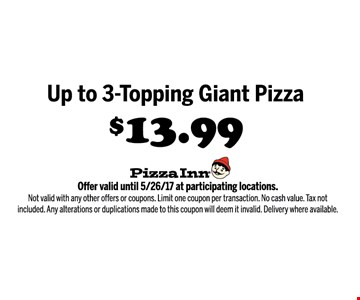 up to 3-topping Giant pizza $13.99