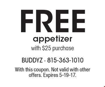 Free appetizer with $25 purchase. With this coupon. Not valid with other offers. Expires 5-19-17.