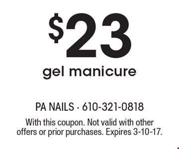 $23 gel manicure. With this coupon. Not valid with other offers or prior purchases. Expires 3-10-17.
