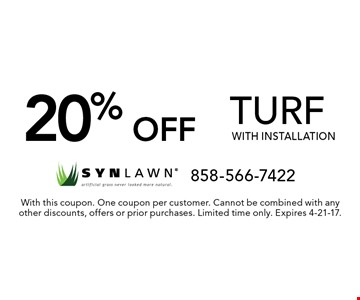20% off turf with installation. With this coupon. One coupon per customer. Cannot be combined with any other discounts, offers or prior purchases. Limited time only. Expires 4-21-17.