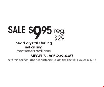SALE! $9.95 heart crystal sterling initial ring. Reg. $29. Most letters available. With this coupon. One per customer. Quantities limited. Expires 3-17-17.