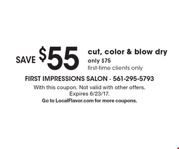 Save $55 cut, color & blow dry. Only $75. First-time clients only. With this coupon. Not valid with other offers. Expires 6/23/17. Go to LocalFlavor.com for more coupons.