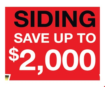 Save up to $2000 on siding. with this coupon. not valid with any other offers or prior purchases. Offer expires 3/16/18.