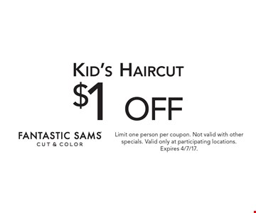 $1 off kid's haircut. Limit one person per coupon. Not valid with other specials. Valid only at participating locations. Expires 4/7/17.