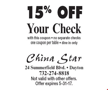 15% OFF Your Check with this coupon - no separate checks one coupon per table - dine in only. Not valid with other offers. Offer expires 5-31-17.