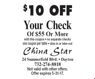 $10 OFF Your Check Of $55 Or More with this coupon - no separate checks one coupon per table - dine in or take-out. Not valid with other offers. Offer expires 5-31-17.