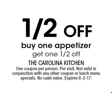1/2 off appetizer. Buy one appetizer, get one 1/2 off. One coupon per person. Per visit. Not valid in conjunction with any other coupon or lunch menu specials. No cash value. Expires 6-2-17.