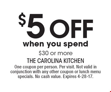 $5 OFF when you spend $30 or more. One coupon per person. Per visit. Not valid in conjunction with any other coupon or lunch menu specials. No cash value. Expires 4-28-17.