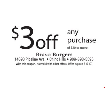 $3 off any purchase of $20 or more. With this coupon. Not valid with other offers. Offer expires 5-5-17.