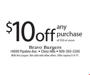 $10 off any purchase of $50 or more. With this coupon. Not valid with other offers. Offer expires 5-5-17.