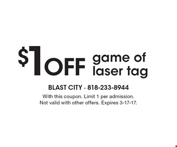 $1 Off game of laser tag. With this coupon. Limit 1 per admission. Not valid with other offers. Expires 3-17-17.