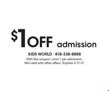 $1 off admission. With this coupon. Limit 1 per admission. Not valid with other offers. Expires 3-17-17.