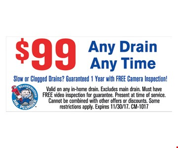 $99 DRAIN CLEARING ANY DRAIN. ANY TIME